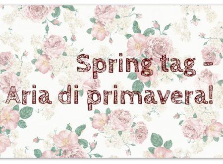Spring tag! Aria di primavera!